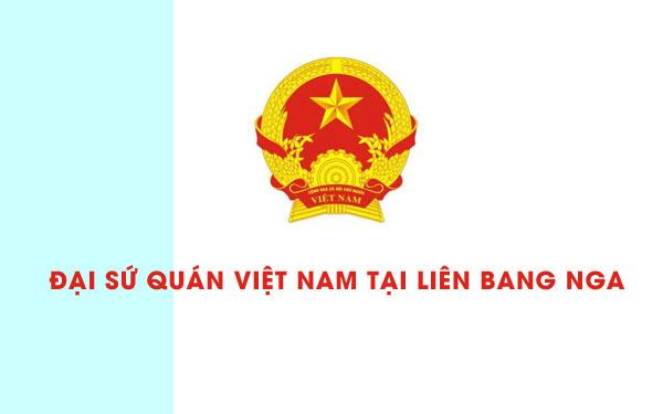 ĐSQ Việt Nam tại Liên bang Nga: Thông báo số 14