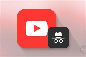Tin vui cho người thích xem YouTube bí mật: Đã có chế độ ẩn danh
