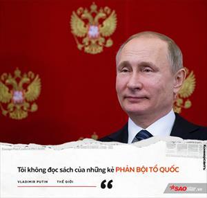 Những phát ngôn cực chất chứng minh sự mạnh mẽ, gai góc và đầy quyền lực của Tổng thống Putin