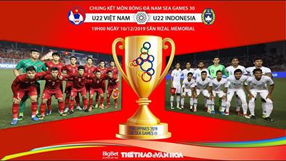 Trực tiếp: Chung kết bóng đá nam giữa U22 Việt Nam và U22 Indonesia