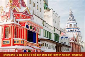 Khám phá 12 địa điểm có thể bạn chưa biết tại Điện Kremlin - Izmailovo (Phần 3)