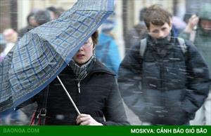Moskva: Cảnh báo gió bão