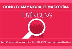 Công ty may ngoại ô Mátxcơva tuyển nhân sự, liên hệ +7 929 669 76 70