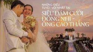 5 cái nhất chỉ có ở đám cưới Đông Nhi - Ông Cao Thắng: Sốc với độ hoành tráng, 10 năm thanh xuân chỉ cần bấy nhiêu là đủ!
