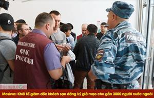 Moskva: Khởi tố giám đốc một khách sạn đăng ký giả mạo cho gần 3000 người nước ngoài