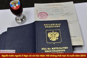 Người nước ngoài ở Nga có cơ hội nhận VID không thời hạn từ cuối năm 2019