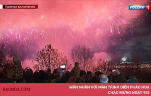 Video: Mãn nhãn với màn trình diễn pháo hoa chào mừng ngày 9/5
