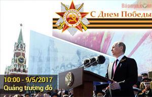 Tổng hợp trực tiếp Lễ diễu binh kỷ niệm 72 năm Ngày chiến thắng 9/5
