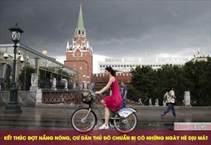 Moskva: Kết thúc đợt nắng nóng, cư dân thủ đô chuẩn bị có những ngày hè dịu mát