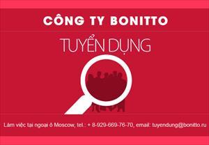 Công ty Bonitto tuyển nhân sự làm việc tại ngoại ô Mátxcơva