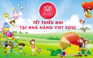 Nhà hàng Viet Soul: Chương trình tri ân khách hàng nhân ngày 1/6 và tiệc buffet tự chọn