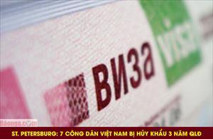 St. Petersburg: 7 công dân Việt Nam bị hủy khẩu 3 năm QLĐ